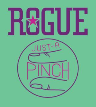 ROGUE JUST A PINCH