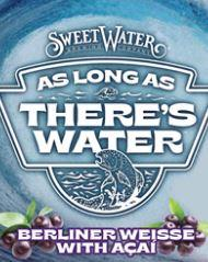 SWEETWATER AS LONG AS THERE'S WATER