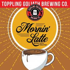 TOPPLING GOLIATH MORNIN' LATTE